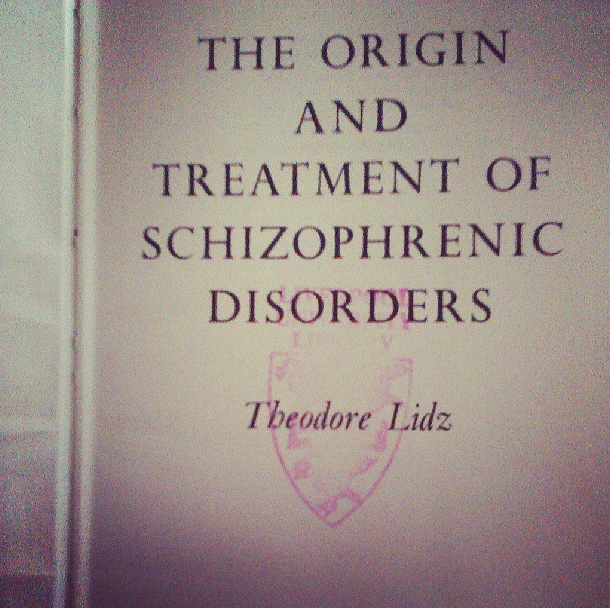 The Origin and Treatment of Schizophrenic Disorders by Theodore Lidz
