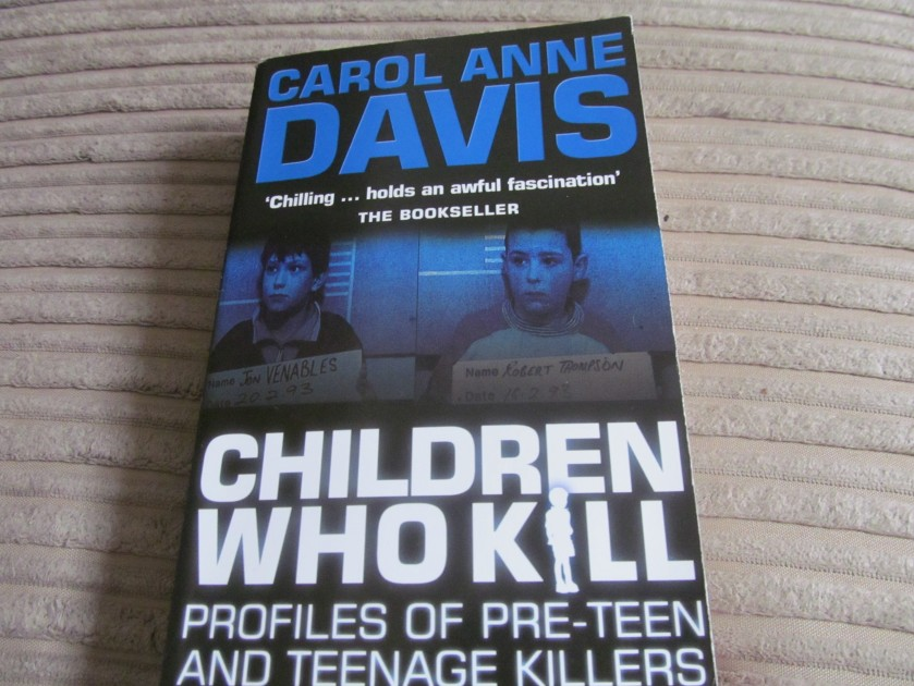 Children Who Kill by Carol Anne Davis